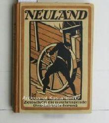 Ullrich, Johannes (Schriftleitung)  Neuland, Monatsschrift für nutzbringende Geschäftsförderung,,Zeitschrift, Jahrgang 1920