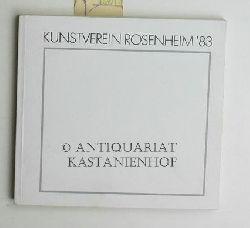 Kunstverein Rosenheim (Herausgeber)  Jahresausstellung 1983,,1. Juli bis 31. Juli, Städtische Galerie Rosenheim, Katalog