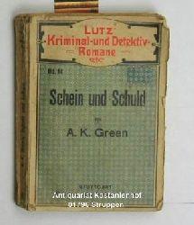 Green, Anne Catherine  Schein und Schuld,Deutsche Uebersetzung von M. Lortzing, 8. Auflage