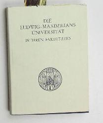 Boehm, Laetitia; Spörl, Johannes (Herausgeber)  Die  Ludwig-Maximilians-Universität in ihren Fakultäten, ,Band 2;