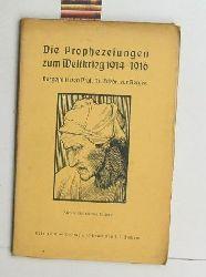 Zurbonsen, Friedrich  Die  Prophezeiungen zum Weltkrieg 1914-1916,Dargestellt von Friedr. Zurbonsen, 7. bis 9. Tausend