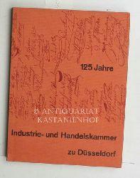 Albrecht, Karl ; Treue, Wilhelm  125 Jahre Industrie- und Handelskammer zu Düsseldorf,1831 - 1956; Beiträge zur Geschichte der Industrie- und Handelskammer und der Düsseldorfer Wirtschaft;