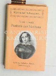 Lewald, Fanny  Freiheit des Herzens,Lebensgeschichte - Briefe - Erinnerungen, Herausgegeben und mit einem Nachwort von Gerhard Wolf
