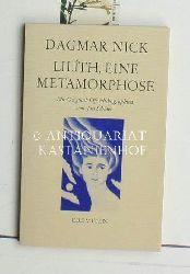 Nick, Dagmar  Lilíth, eine Metamorphose,Mit Original-Offsetlitographien von Jan Schüler