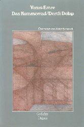 Yunus Emre  Das  Kummerrad,Dertli dolap, Aus dem Türkischen von Zafer Senocak, deutsche Erstausgabe