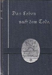 Dahle, L.  Das Leben nach dem Tode und die Zukunft des Reiches Gottes,,autorisierte deutsche Ausgabe von P. Gleifs