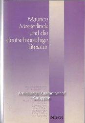 Gross, Stefan [Herausgeber]  Maurice Maeterlinck und die deutschsprachige Literatur,eine Dokumentation, Mit Beiträgen von Bert Brecht u.a.;