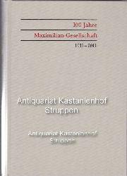 Lucius, Wulf D. von (Herausgeber)  100 Jahre Maximilian-Gesellschaft,,1911 - 2011, Mit Beiträgen von Björn Biester u.a.;  mit zahlreichen Abbildungen