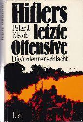 Elstob, Peter  Hitlers letzte Offensive,Die Ardennenschlacht, Aus dem Englischen übersetzt von Hermann Graml, deutsche Erstausgabe