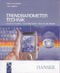 Bullinger, Hans-Jörg  Trendbarometer Technik.,Visionäre Produkte, neue Werkstoffe, Fabriken der Zukunft.