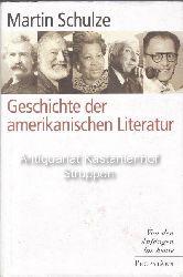 Schulze, Martin  Geschichte der amerikanischen Literatur.,Von den Anfängen bis heute.