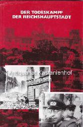 Zur Mühlen, Bengt von  Der Todeskampf der Reichshauptstadt.
