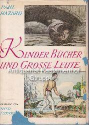 Hazard, Paul  Kinder, Bücher und grosse Leute.,Vorwort von Erich Kästner.