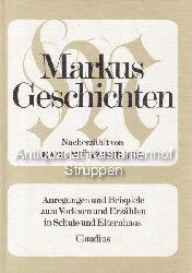 Würzburger, Karl  Markus-Geschichten.,Anregungen und Beispiele zum Vorlesen und Erzählen in Schule und Elternhaus.