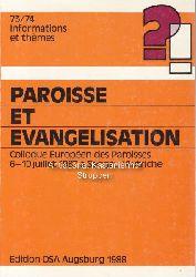 Diverse  Evangelisierung und Pfarrgemeinde. Paroisse et Evangelisation. 73/74 Informations et themes.,Colloque Europeen des Paroisses 6-10 juillet 1987 a Seggau, Autriche.