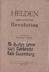 Adler, Dr. Max  Helden der sozialen Revolution.