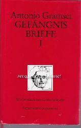 Gramsci, Antonio; Apitzsch, Ursula  Gefängnisbriefe. Band I. Briefwechsel mit Giulia Schucht.