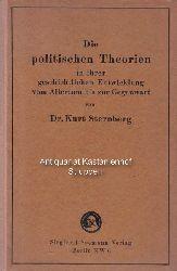Sternberg, Dr. Kurt  Die politischen Theorien in ihrer geschichtlichen Entwicklung vom Altertum bis zur Gegenwart.