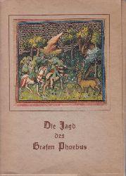 Gaston III. Foix, Comte  Die Jagd des Grafen Phoebus d.i. Graf Gaston de Foix.,Ms 616 des Nationalbibliothek Paris.