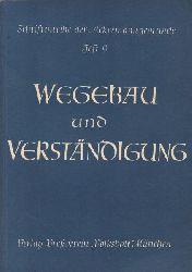 Diverse  Wegebau und Verständigung. 8. Jahrestagung der Ackermann-Gemeinde in Passau.,Schriftenreihe der Ackermann-Gemeinde, Heft 9.