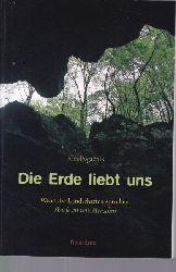 Pogacnik Meier, Ana  Die Erde liebt uns.,Wenn die Landschaften sprechen. Briefe an uns Menschen.
