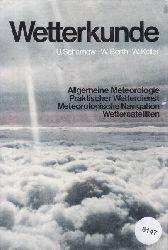 Scharnow, Prof. Dr. Ulrich; Berth, Dipl.-Met. Werner; Keller, Dr. Werner  Wetterkunde. Allgemeine Meteorologie. Praktischer Wetterdienst. Meteorologische Navigation. Wettersatelliten.