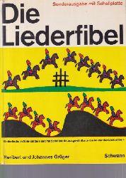 Grüger, Heribert; Grüger, Johannes  Die Liederfibel.,Kinderlieder in Notenbildern, ausgewählt aus den bekannten Liederfibeln.