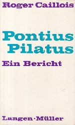 Caillois, Roger  Pontius Pilatus.,Ein Bericht von Roger Caillois.