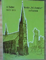 """Katholische Kirchengemeinde """"Heilige Familie"""" Kamen (Herausgeber)  75 Jahre katholische Kirche """"Heilige Familie"""" zu Kamen/Westfalen, 1902-1977;"""