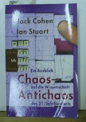 Cohen, Jack ; Stewart, Ian  Chaos - Antichaos : ein Ausblick auf die Wissenschaft des 21. Jahrhunderts