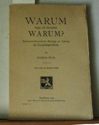 Heuer, Wilhelm  Warum fragen die Menschen warum? : Erkenntnistheoretische Beiträge zur Lösunhg des Kausalitätsproblems.