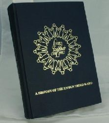 Cummings  LIVE TOGETHER IN LOVE - A History Of The Ensign Third Ward,Limited Edition 1000 copies edition
