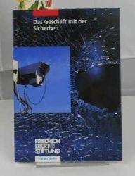 Scholz, Reiner [Red.]  Das  Geschäft mit der Sicherheit,eine Tagung der Friedrich-Ebert-Stiftung, Forum Berlin