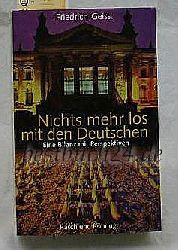 Geiss, Friedrich  Nichts mehr los mit den Deutschen? Signiert vom Autor!,eine Bilanz mit Perspektiven /