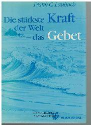 Laubach, Frank C.Frank, Martin  Die stärkste Kraft der Welt, das Gebet