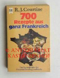 Courtine, Robert J.  700  Rezepte aus ganz Frankreich,Die Spezialitäten der französischen Regionalküche