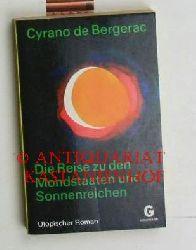 Cyrano de Bergerac, Savinien de  Die  Reise zu den Mondstaaten und Sonnenreichen,Mit e. Einl. von Hans Eckart Rübesamen