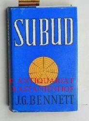Bennett, John G.  Subud,Autorisierte Übersetzung von Ruth Gruson. Mit einem montierten Bildnis von Pak Subuh.
