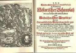 Lehmann, Christian  Historischer Schauplatz derer natürlichen Merckwürdigkeiten in dem Meissnischen Ober-Erzgebirge,darinnen eine aussführliche Beschreibung dieser ganzen gebirgischen und angräntzenden Gegend ...