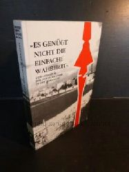 """Hametner, Michael [Red.]  """"Es genügt nicht die einfache Wahrheit"""",DDR-Literatur der sechziger Jahre in der Diskussion / Friedrich-Ebert-Stiftung, Büro Leipzig. [Red.: Michael Hametner und Kerstin Schilling]"""
