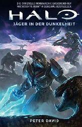 David, Peter [Verfasser]Toneguzzo, Tobias [Übersetzer]  [Halo - hunters in the dark] Halo - Jäger in der Dunkelheit,Roman, basierend auf den erfolgreichen Xbox-Spielen