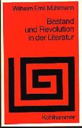 Wilhelm E. Mu?hlmann  Bestand und Revolution in der Literatur, ein Versuch