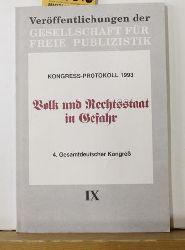 Volk und Rechtsstaat in Gefahr,Kongress-Protokoll 1993 - 4. Gesamtdeutscher Kongress