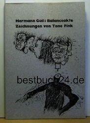 Gail, Hermann  Balanceakte : Die Beschreibung von Wahnvorstellungen im Zustand der Ungnade,Mit Zeichnungen von Tone Fink