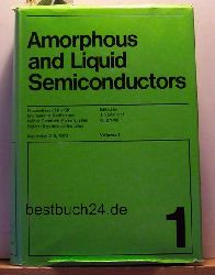 Stuke, J.; Brenig, W. (Ed.)  Konvolut 2 Bücher Amorphous and liquid semiconductors. Proceedings of the fifth international conference held at Garmisch-Partenkirchen,,September 1973. 2 volumes.