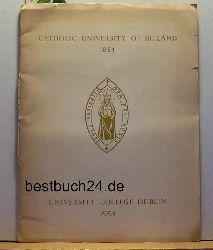 Catholic university of Ireland 1854. Centennary Celebrations, July 1954.