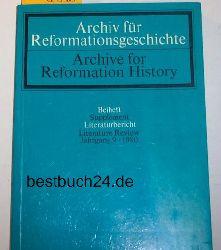Archiv für Reformationsgeschichte. Internationale Zeitschrift zur Erforschung der Reformation und ihrer Weltwirkung.  - ,Beiheft: Literaturbericht. Jahrgang 9, 1980.