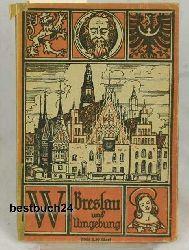 Hallama, Georg  Breslau und Umgebung,Herausgegeben vom Fremdenverkehrsverein Breslau.