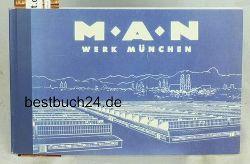 MAN Nutzfahrzeuge Gruppe (Hrsg.)  MAN Nutzfahrzeuge in München - Erinnerungen an 50 Jahre. ,Text: Anne Dreesbach u.a.. Mit zahlreichen Abbildungen.