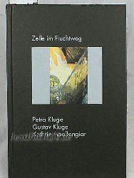 Beyer, Bernd [Hrsg.]  Zelle im Fluchtweg. Petra Kluge, Gustav Kluge, Kathrin Haaßengier.,Performance, Videos, Objekte, Druckstöcke, Drucke. Katalog zu den Ausstellungen Hospitalhof Stuttgart 2009 u.a.